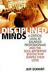 #Disciplined Minds -  (A New Angle on Matters Financial A Critical Look at Salaried Professionals and the Soul-battering System That Shapes Their Lives)