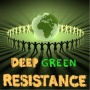 #651 - Deep Green Resistance (Earth At Risk Conference)