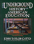 #The Underground History of American Education -  (An Intimate Investigation into the Prison of Modern Schooling)